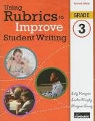 Using Rubrics to Improve Student Writing