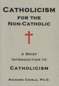 Catholicism for the Non-Catholic