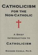 Catholicism for the Non-Catholic