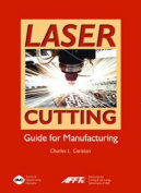 Laser Cutting Guide for Manufacturing