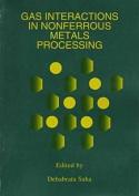 Gas Interactions in Nonferrous Metals Processing