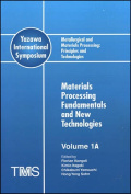 Metallurgical and Materials Processing: Principles and Technologies (Yazawa International Symposium)