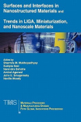Surfaces and Interfaces in Nanostructured Materials and Trends in LIGA, Miniaturization, and Nanoscale Materials