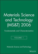 Materials Science and Technology (MS&T): Fundamentals and Characterization
