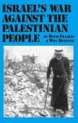 Israel's War Against the Palestinian People