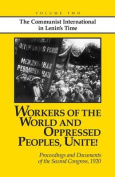 Workers of the World and Oppressed Peoples,Unite!