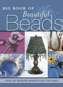 The Big Book of Beautiful Beads