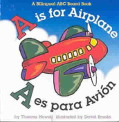 A is for Airplane/A Es Para Avion [Board book] [MUL]