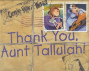 Thank You, Aunt Tallulah!