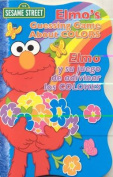 Elmo's Guessing Game about Colors/Elmo y Su Juego de Adivinar Los Colores (Sesame Street Elmo's World (Board Books)) [Board book]