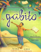 My Name Is Gabito/Me Llamo Gabito [Spanish]
