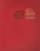 Corpus of Maya Hieroglyphic Inscriptions, Volume 3, Part 1