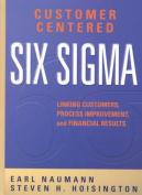 Customer Centered Six Sigma