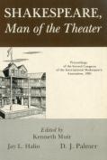 Shakespeare, Man of Theater