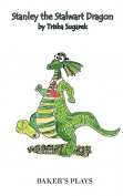 Stanley the Stalwart Dragon