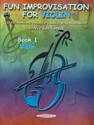 Fun Improvisation for Violin, Book 1