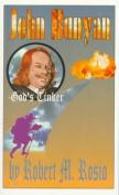 John Bunyan: God's Tinker