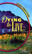 Dying to Live: