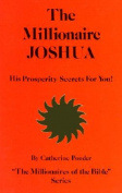 The Millionaire Joshua - the Millionaires of the Bible Series Volume 3