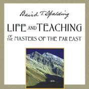 Life and Teachings of the Masters of the Far East [Audio]