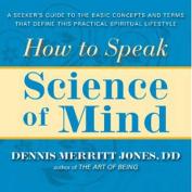 How to Speak Science of Mind