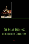 The Koran Handbook, An Annotated Translation