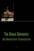 The Koran Handbook, An Annotated Translation