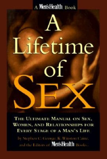 Lifetime of Sex: Ultimate Manual on Sex, Women, and Relationships for Every Stage of a Man's Life