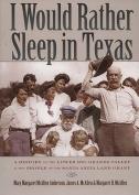 I Would Rather Sleep in Texas