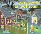 Everybody Bakes Bread