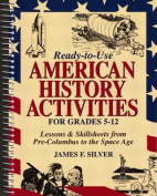 Ready-To-Use American History Activities for Grades 5-12