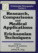Research, Comparisons and Medical Applications of Ericksonian Techniques