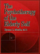 The Psychotherapy of the Elderly Self