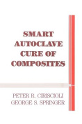 Smart Autoclave Cure of Composites