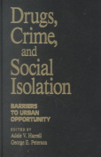 Drugs, Crime and Social Isolation