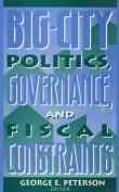 Big-city Politics, Governance and Fiscal Constraints