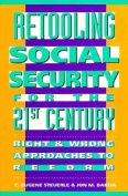 Retooling Social Security for the 21st Century
