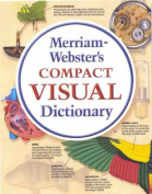 Merriam-Webster's Compact Visual Dictionary
