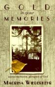 Gold in Your Memories