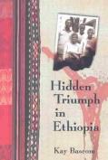 Hidden Triumph in Ethiopia
