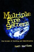 Multiple Fire Setters