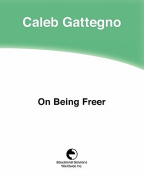 On Being Freer