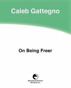 On Being Freer
