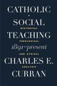 Catholic Social Teaching 1891-present