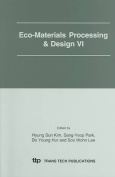 Eco-materials Processing and Design VI