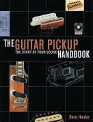 The Guitar Pickup Handbook