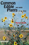 Common Edible Useful Plants of the West