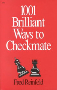 1001 Brilliant Ways to Checkmate