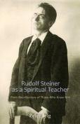 Rudolf Steiner as a Spiritual Teacher