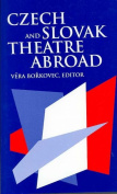 Czech and Slovak Theatre Abroad